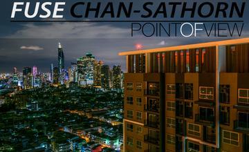 มองมุมสูงจากย่านเก่าแก่กลางใจเมืองจาก Fuse จันทน์ – สาทร  [Point of View ตอนที่ 20]