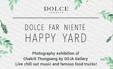 "Dolce อุดมสุขจัด Event ""Dolce Far Neinte Happy Yard"""