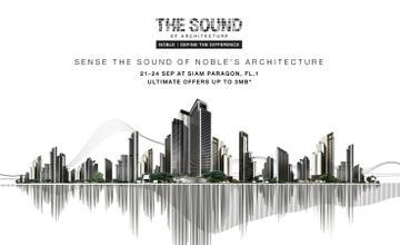"Noble Define the Difference | The Sound of Architecture ครั้งแรกที่งานสถาปัตย์ สัมผัสได้ด้วย ""การฟัง"""