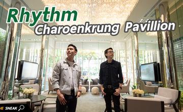 The Sneak EP.63 – RHYTHM Charoenkrung Pavillion