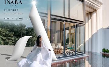 INARA Super luxury Pool villa แบบไทยโมเดิร์น เน้นพื้นที่ใช้สอย ใกล้แหล่งท่องเที่ยว เริ่ม 15-23 ล้าน*
